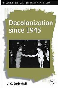 Decolonization Since 1945: The Collapse of European Overseas Empires-ExLibrary