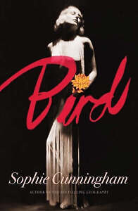 Bird by Sophie Cunningham (Paperback, 2008)