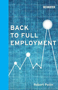 Back to Full Employment, R Pollin
