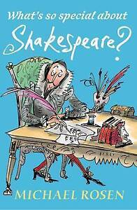 What's So Special About Shakespeare? by Michael Rosen (Paperback, 2016)