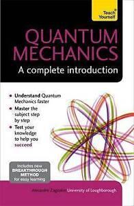 Quantum Mechanics: A Complete Introduction: Teach Yourself by Alexandre M....