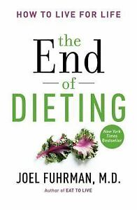 The-End-of-Dieting-How-to-Live-for-Life-by-Joel-Fuhrman-2014-Hardcover