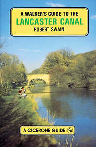 A Walker's Guide to the Lancaster Canal (A Cicerone guide), Swain, Robert, Very