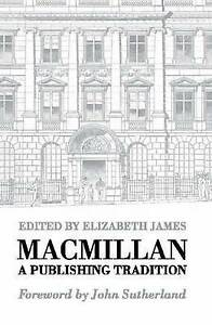 MacMillan: A Publishing Tradition from 1843, James, Elizabeth, New Book