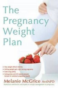 NEW The Pregnancy Weight Plan by Melanie McGrice