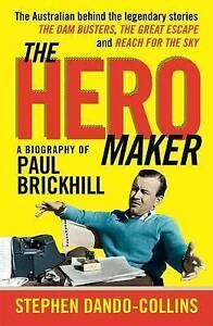 The Hero Maker: A Biography of Paul Brickhill: new trackable freepost aust