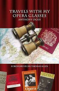 Travels With My Opera Glasses, Good Condition Book, Anthony Ogus, ISBN 190864553