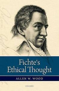 Fichte's Ethical Thought by Allen W. Wood (Hardback, 2016)