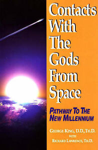 Contacts with the Gods from Space: Pathway to the New Millennium.George King.VGC