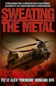Sweating-the-Metal-Flying-Under-Fire-A-Chinook-Pilot-039-s-Blistering-Account