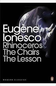 Rhinoceros The Chairs The Lesson (By Eugene Ionesco)