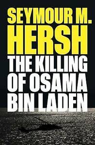 The Killing of Osama Bin Laden by Seymour M Hersh Paperback 2017 - <span itemprop=availableAtOrFrom>Norwich, United Kingdom</span> - Returns accepted Most purchases from business sellers are protected by the Consumer Contract Regulations 2013 which give you the right to cancel the purchase within 14 days after the day  - Norwich, United Kingdom