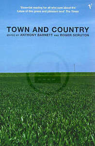 TOWN AND COUNTRY, ANTHONY BARNETT (EDITOR), ROGER SCRUTON (EDITOR), Used; Good B