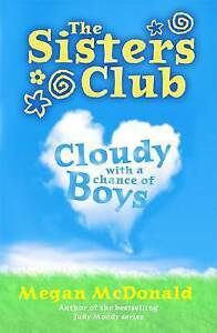 The Sisters Club: Cloudy with a Chance of Boys by Megan McDonald New Book
