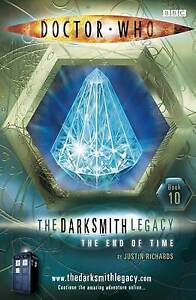 Dr Doctor Who: The Darksmith Legacy: The End of Time: Bk. 10: Paperback Book