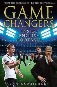 Game Changers: Inside English Football: From the Boardroom to the Bootroom, Curb