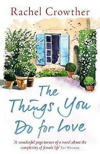 THE THINGS YOU DO FOR LOVE / RACHEL CROWTHER 9781785761843