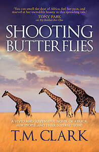 SHOOTING-BUTTERFLIES-by-T-M-Clark-Paperback-New-2014-Book-Fast-amp-Free-Shipping