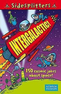 Sidesplitters: Intergalactic: 150 Cosmic Jokes About Space, New,  Book