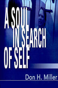 A Soul in Search of Self by Miller, Don