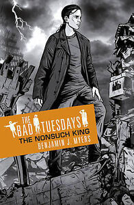 Bad-Tuesdays-4-The-Nonsuch-King-Myers-Benjamin-J-Good-Book
