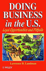 Doing Business in the US: Legal Opportunities and Pitfalls by Landman, Lawrence