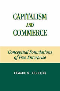 NEW Capitalism and Commerce: Conceptual Foundations of Free Enterprise