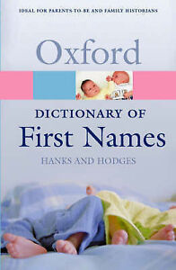 A Dictionary of First Names (Oxford Paperback Reference), Patrick Hanks, Flavia