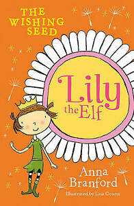 Wishing Seed, The 'Lily the Elf Anna Branford new, free priority post Australia