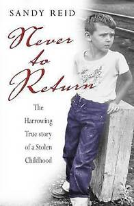 Never to Return: The Harrowing True Story of a Stolen Childhood-ExLibrary