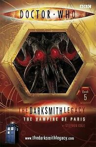 """""""VERY GOOD"""" Cole, Stephen, Doctor Who: The Vampire of Paris: The Darksmith Legac"""