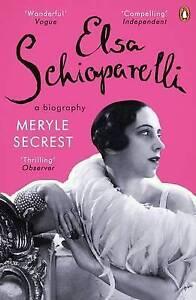 Elsa Schiaparelli: A Biography by Meryle Secrest (Paperback, 2015)