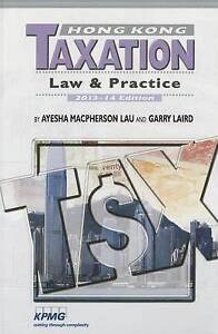 Good, Hong Kong Taxation: Law & Practice: 2013-14 Edition, Laird Garry, Ayesha M