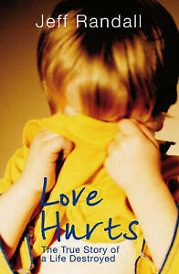Love-Hurts-The-True-Story-of-a-Life-Destroyed-Jeff-Randall-Used-Good-Book