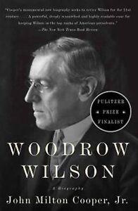 Woodrow-Wilson-A-Biography-Cooper-Jr-John-Milton-Good-Book
