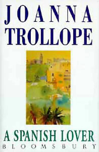 A Spanish Lover Joanna Trollope - Croydon, United Kingdom - A Spanish Lover Joanna Trollope - Croydon, United Kingdom