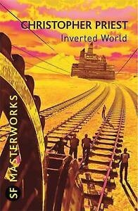 Inverted World by Christopher Priest Paperback 2010 - <span itemprop=availableAtOrFrom>Manchester, United Kingdom</span> - Inverted World by Christopher Priest Paperback 2010 - Manchester, United Kingdom