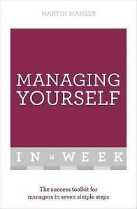 Managing-Yourself-in-a-Week-The-Success-Toolkit-for-Managers-in-Seven-Simple
