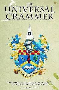 The Universal Crammer: Everything You Learnt at School, But Have Since...