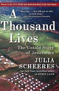 NEW-A-Thousand-Lives-The-Untold-Story-of-Jonestown-by-Julia-Scheeres