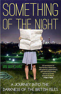 SOMETHING OF THE NIGHT by Ian Marchant : AU5-B81 : PB799 : NEW BOOK : FREE P&H