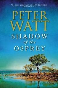 Shadow of the Osprey The Frontier Series 2 Watt, Peter new sameday freepost aust
