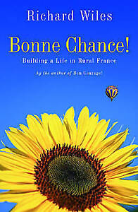 Bonne Chance!:Building a Life in Rural France-9781840244939-F066