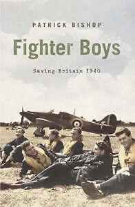 Fighter Boys: Saving Britain 1940, Bishop, Patrick | Hardcover Book | Acceptable