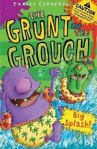 Big Splash (The Grunt and The Grouch 3), Tracey Corderoy, 1847151345, New Book