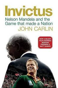 Invictus: Nelson Mandela and the Game That Made a Nation by John Carlin...