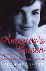 America's Queen: The Life of Jacqueline Kennedy Onassis by Sarah H. Bradford (P…