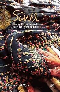 Vale Margaret M.-Siwa:Jewelry Costumes And Life In An Egyptian Oasis  BOOK NEW