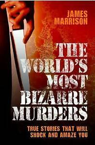 The World's Most Bizarre Murders, James Marrison