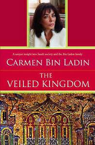 Carmen Bin Ladin Veiled Kingdom Very Good Book